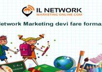Nel Network Marketing devi fare formazione