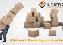 Il Network Marketing non è un lavoro