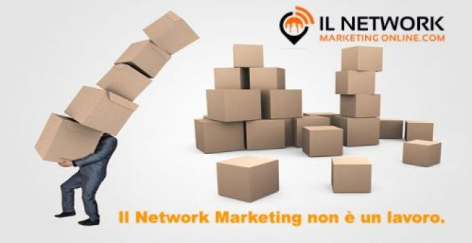 Il Network Marketing non è un lavoro