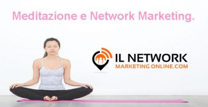 Meditazione e Network Marketing