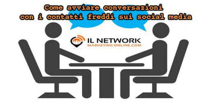 Avviare conversazioni con i contatti freddi sui social media