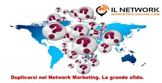 duplicarsi nel network marketing