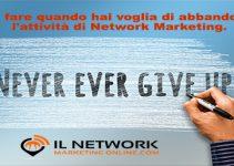abbandonare l'attività di Network Marketing