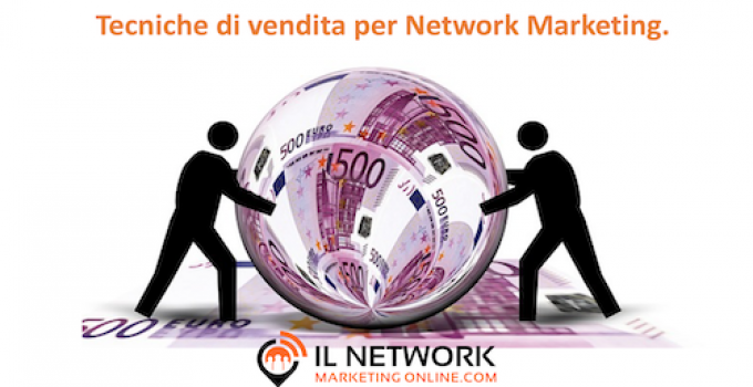 Tecniche di vendita per Network Marketing