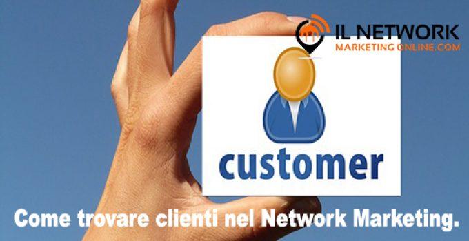 come trovare clienti nel Network Marketing