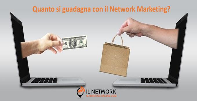Quanto si guadagna con il Network Marketing
