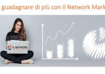 Come guadagnare di più con il Network Marketing.