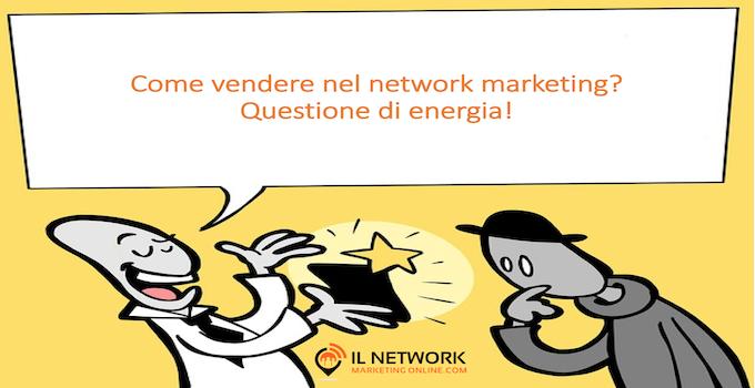 Come vendere nel network marketing