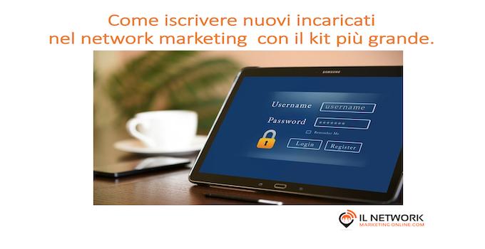 iscrivere nuovi incaricati nel network marketing