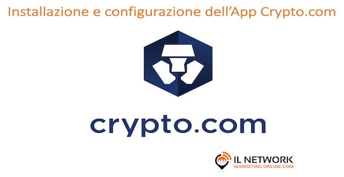 Installazione e configurazione dell'app Crypto.com